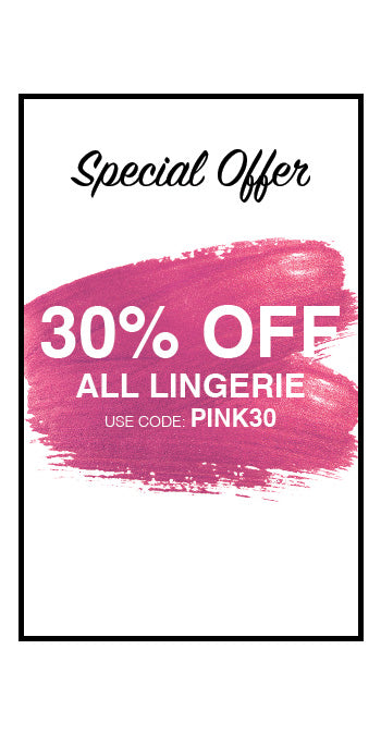 All Lingerie Now 30% OFF!