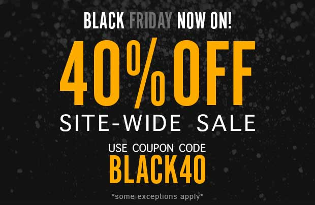 40% Off Everything! Use code: BLACK40