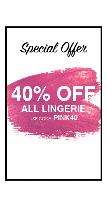 All Lingerie Now 40% OFF!