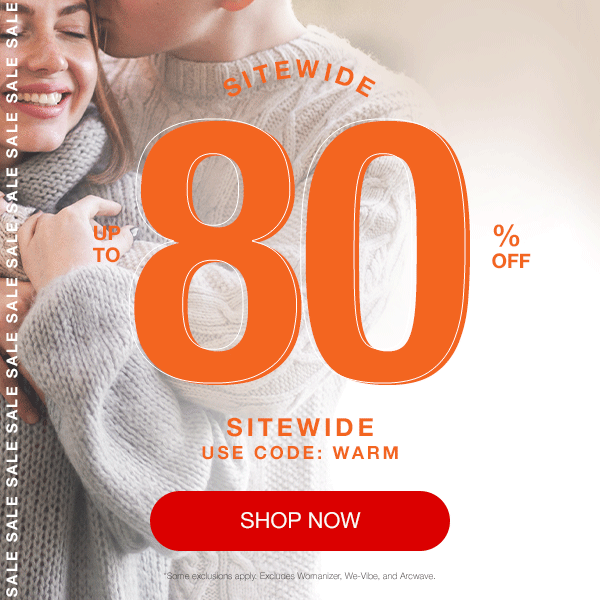 Up To 80% Off Sale Sex Toys! Use Code WARM!