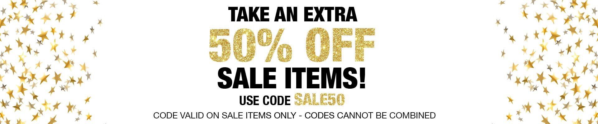 Take an extra 50% Off Sale Items! Use Code SALE50