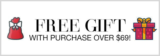 Free Gift With Purchase Over $69!