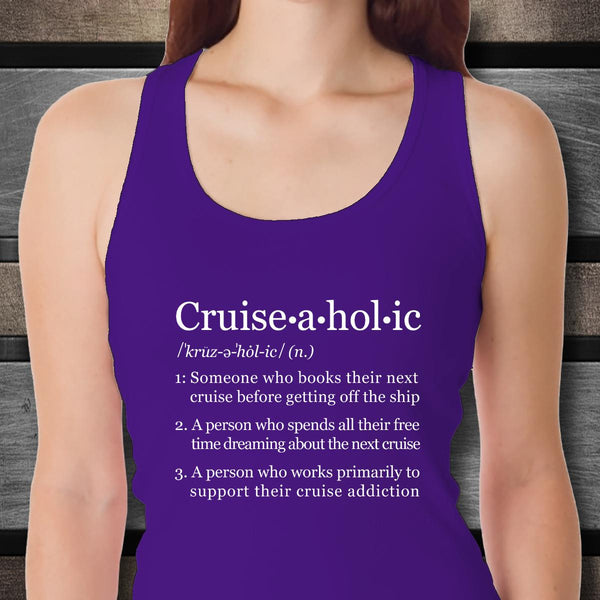 Cruiseaholic Definition - Unisex or Woman's Tank Top-Shirt / Hoodie-Cruise Crazy-Cruise Crazy