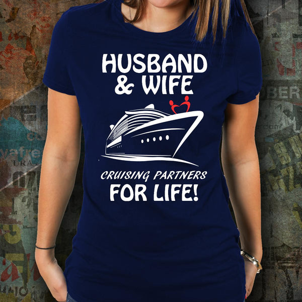 Husband and Wife Cruising Partners for Life T-Shirt-Shirt / Hoodie-Cruise Crazy-Cruise Crazy