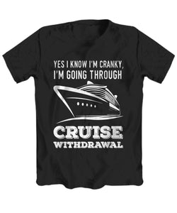 Yes I'm Cranky, I'm Going Through Cruise Withdrawl T-shirt-Shirt / Hoodie-Cruise Crazy-Unisex Tee-Black-sml-Cruise Crazy