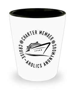 Charter Member Cruise-aholic's Anonymous Shot Glass-Shot Glass-Cruise Crazy-Shot Glass-White-Cruise Crazy