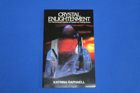 Crystal Enlightenment The Transforming Properties of Crystals and Healing Stones - Book