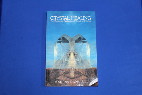 Crystal Healing The Therapeutic Application of Crystals and Stones - Book