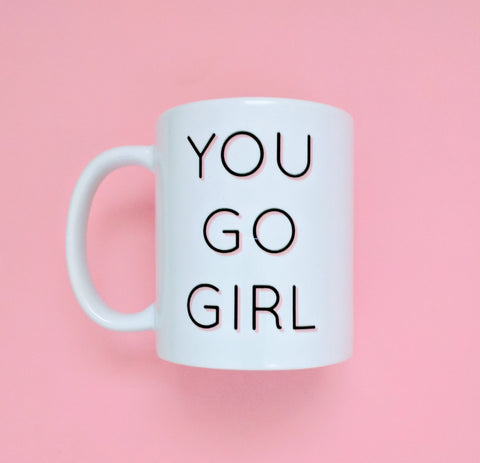 You Go Girl Mug