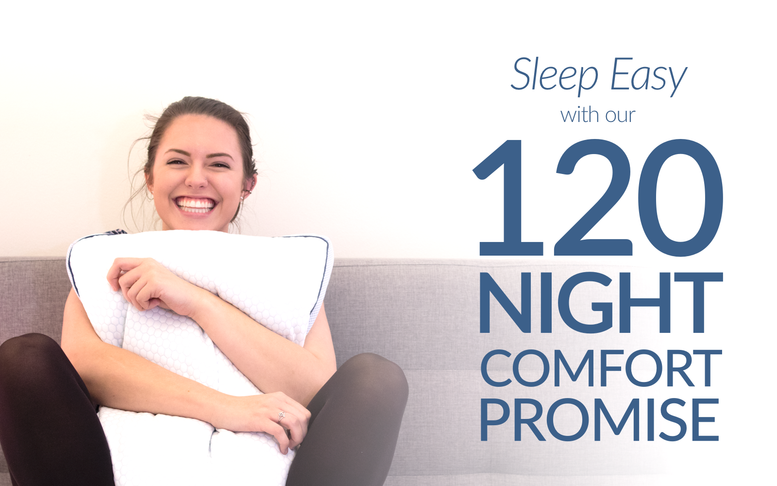 120 Night Comfort Promise; Smart Pillow;