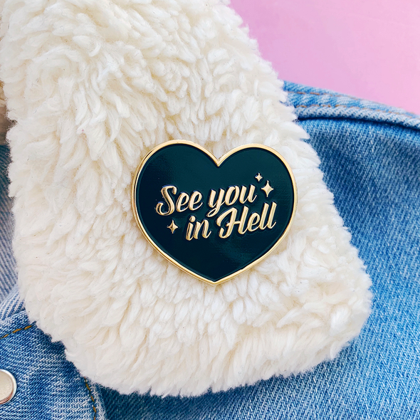 See you in Hell Enamel Pin