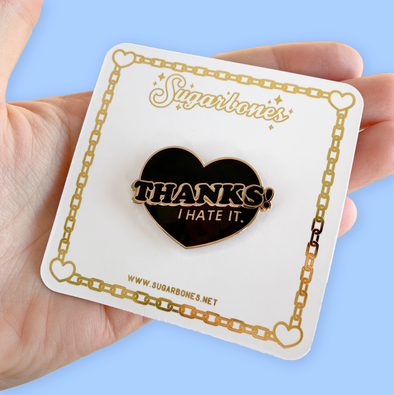 Thanks! I hate it Enamel Pin