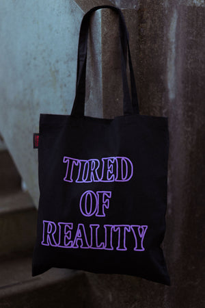 Tired of Reality Tote Bag