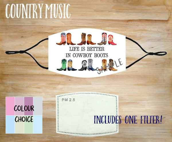 Face Mask With Filter - Country Music - Life is Better In Boots