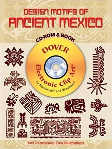 Design Motifs of Ancient Mexico CD-ROM and Book (Dover Electronic Clip Art)