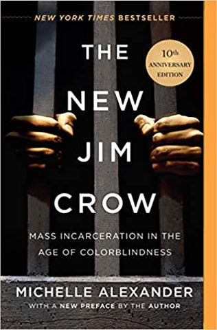 The New Jim Crow: Mass Incarceration in the Age of Colorblindnes PB- 10th anniversary