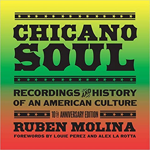 Chicano Soul: Recordings and History of an American Culture, 10th Anniversary Edition