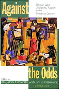 Against the Odds: Scholars Who Challenged Racism in the Twentieth Century