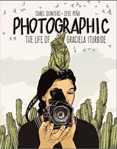 Photographic: The Life of Graciela Iturbide-Hardcover