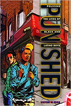 Punished: Policing the Lives of Black and Latino Boys (New Perspectives in Crime, Deviance, and Law) (PB)