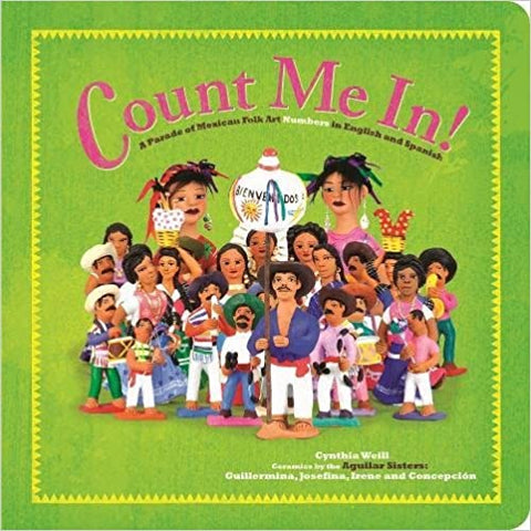 Count Me In!: A Parade of Mexican Folk Art Numbers in English and Spanish