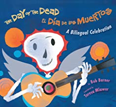 The Day of the Dead/ El Dia De Los Muertos Bilingual Celebration