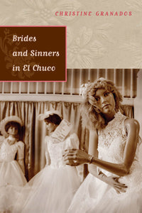Brides and Sinners in El Chuco