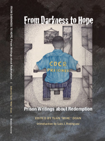 From Darkness to Hope: Prison Writings about Redemption. SPECIAL PRICE $10