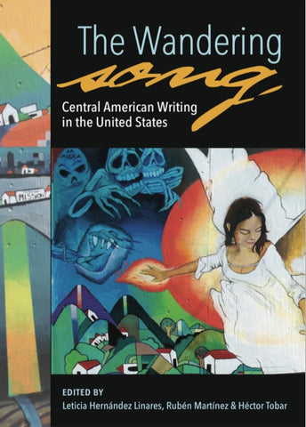 The Wandering Song: Central American Writing in the United States (SECOND PRINT 2020)