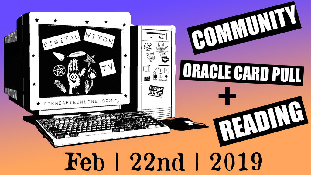 Feb 22nd | Community oracle reading | by @firmearte