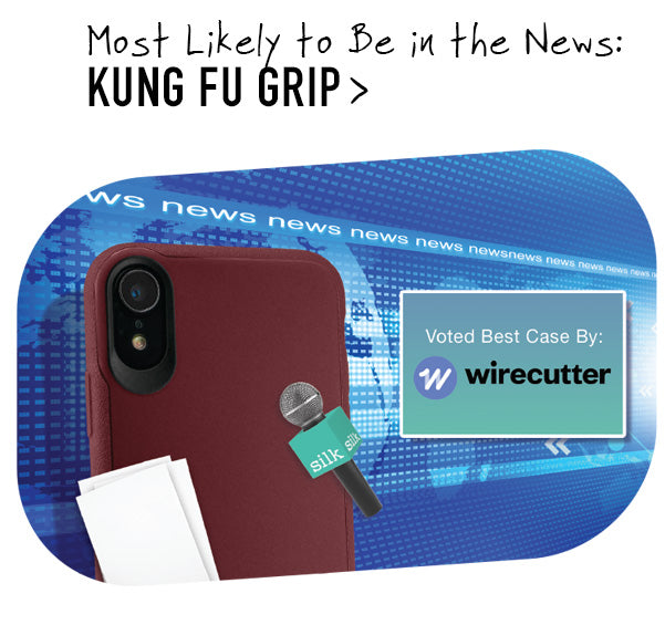 Most Likely to Be in the News: KUNG FU GRIP