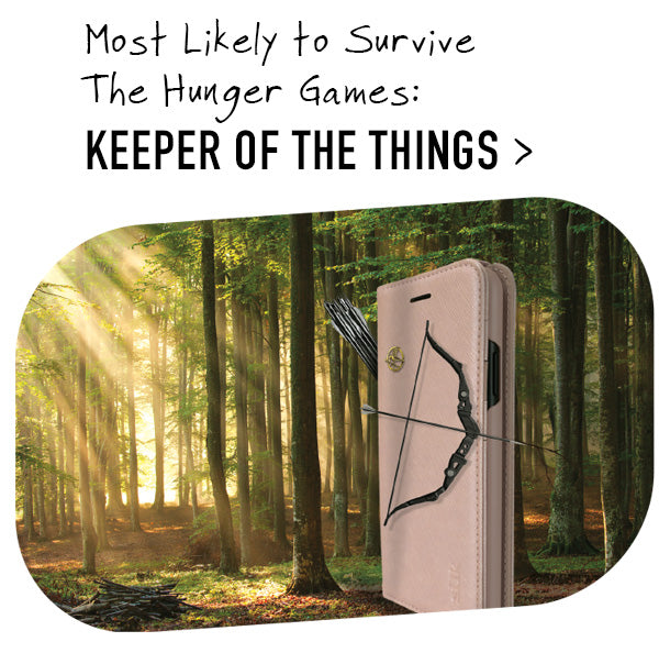 Most Likely to Survive The Hunger Games: KEEPER OF THE THINGS