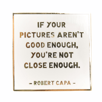 Robert Capa Quote Pin