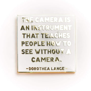 Dorothea Lange Quote Pin