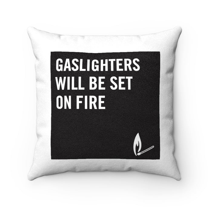Gaslighters Beware Faux Suede Square Pillow