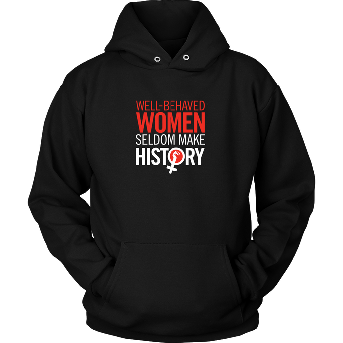 Well Behaved Women Hoodie