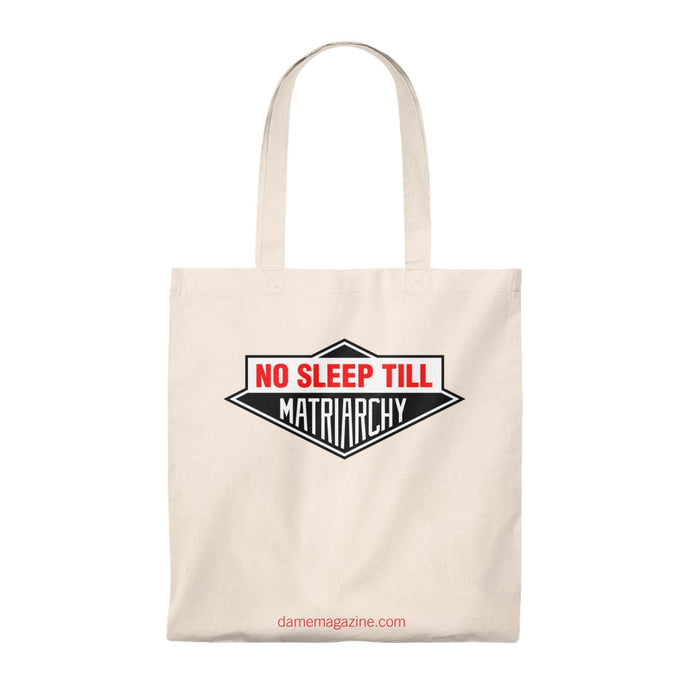 No Sleep Till Matriarchy Tote Bag