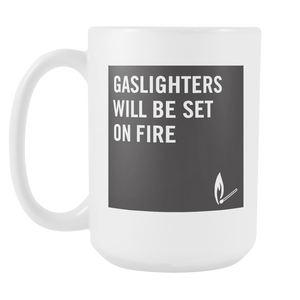 Gaslighters Beware Mug