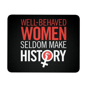 Well Behaved Women Mousepad