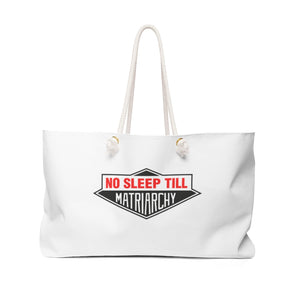 No Sleep Till Matriarchy Weekender Bag