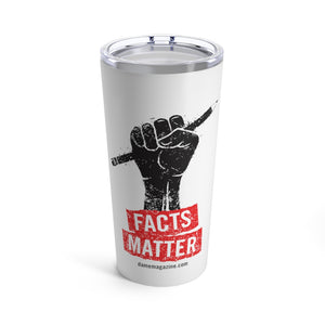 Facts Matter 20oz Tumbler