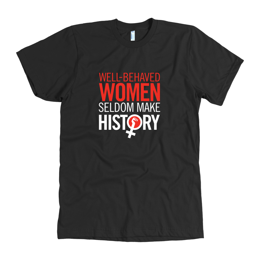 Well Behaved Women T-Shirt