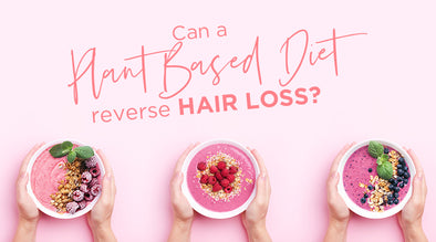 Can a Plant Based Diet Reverse Hair Loss?
