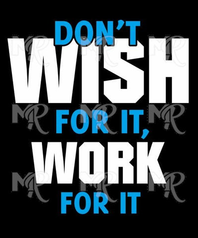 Don't Wish But Work 1 Design