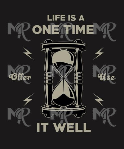 life is a one time offer use it well 1 Design