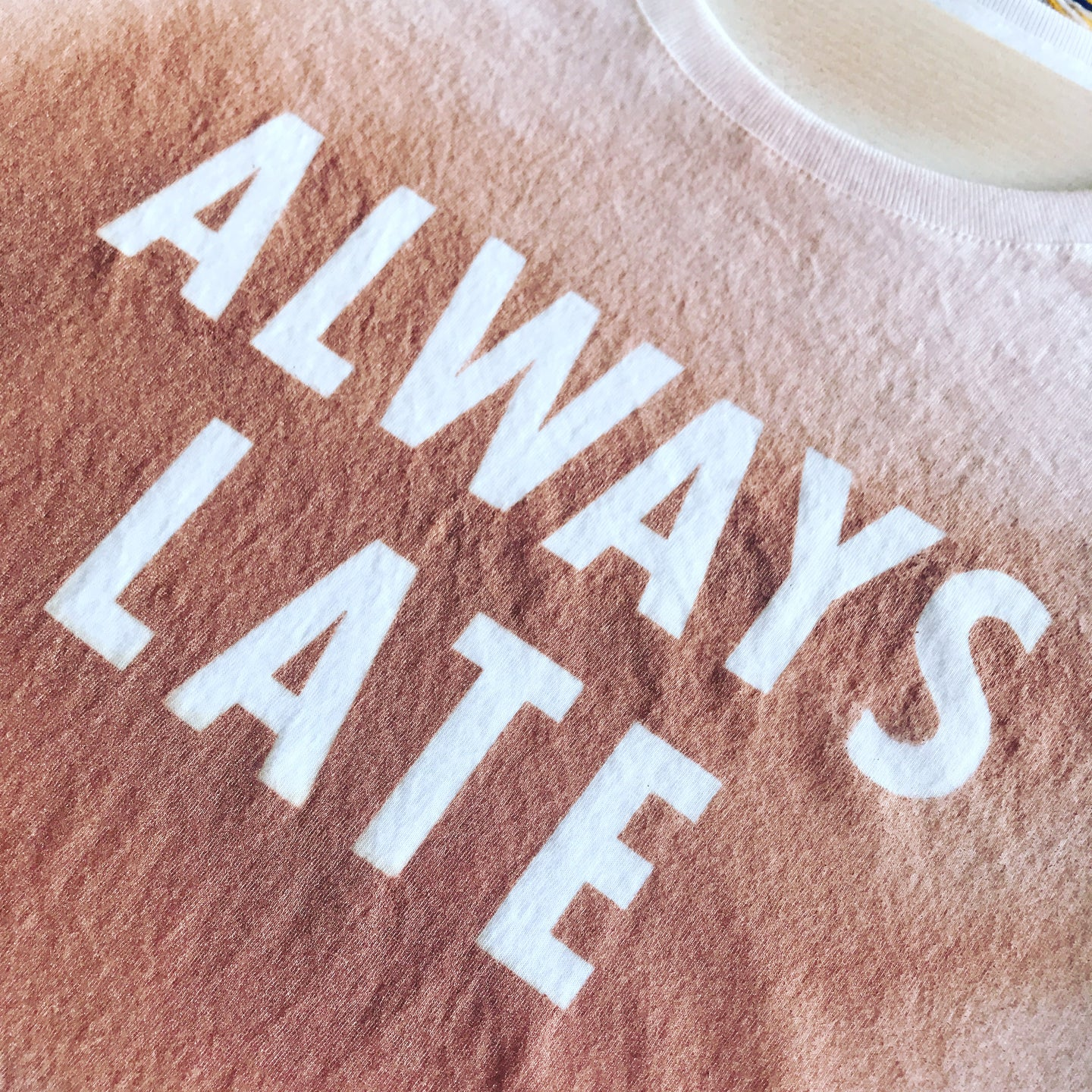 ALWAYS LATE ROSE GOLD | painted concert t shirt