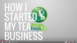 The Story of Assam Fresh™ - YouTube Video and Podcast Links