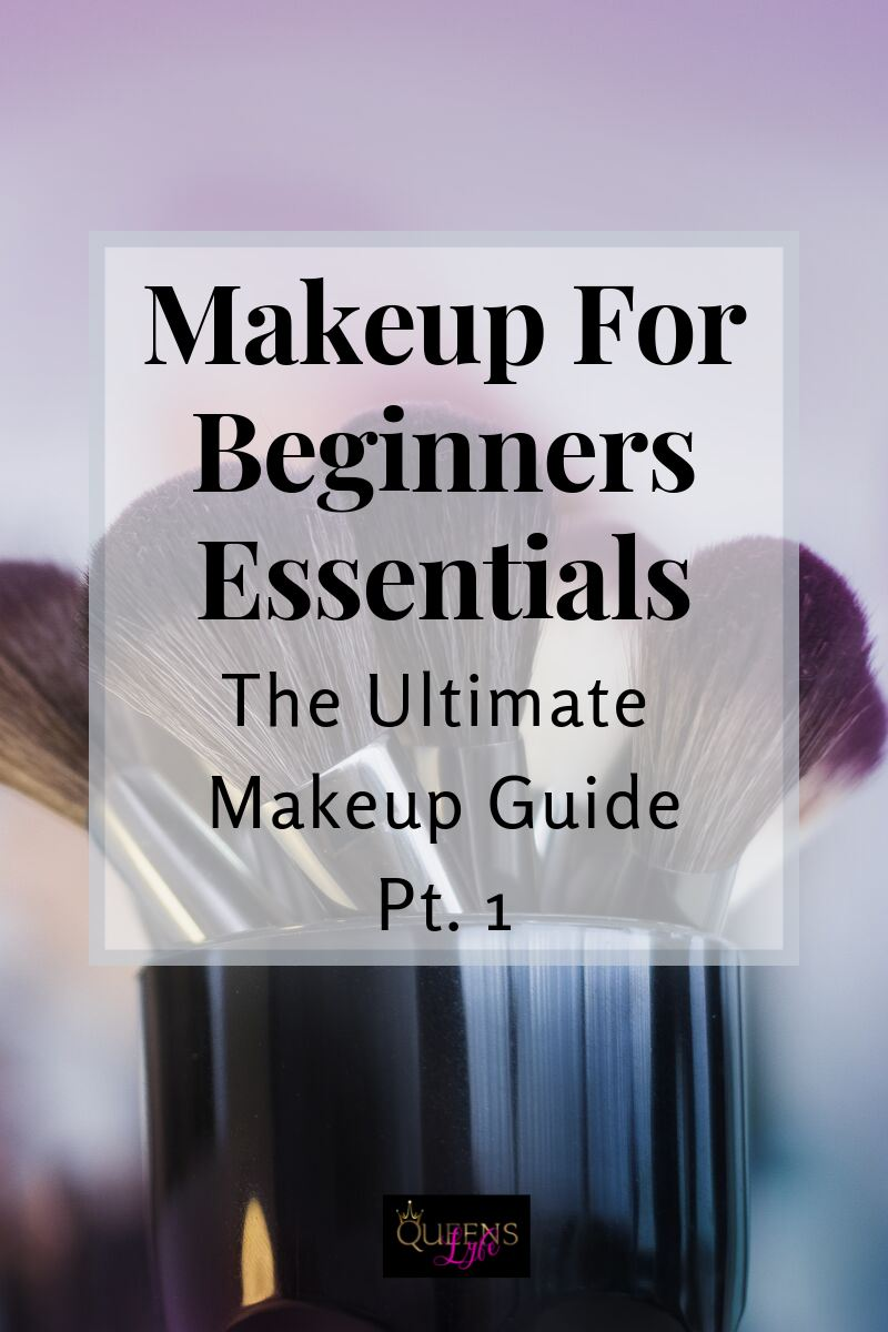 MAKEUP FOR BEGINNERS ESSENTIALS-THE ULTIMATE MAKEUP GUIDE PART 1