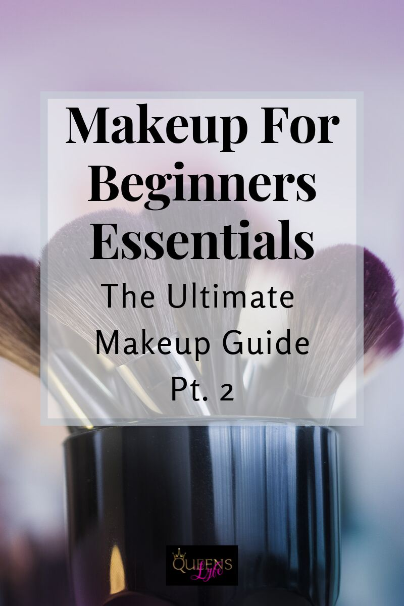 MAKEUP FOR BEGINNER ESSENTIALS-ULTIMATE GUIDE PART 2