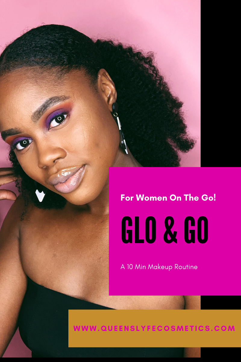 GLO & GO! The 5 Min Makeup Routine